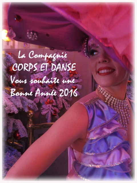 The Corps et Danse Company , wishes you a happy new year 2016 !!! Danse Latino, Cabaret dance, Modern Jazz, Contemporary, Folklore Latino.
